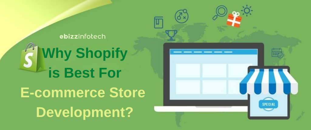 Why Shopify is Best for E-commerce Store Development?