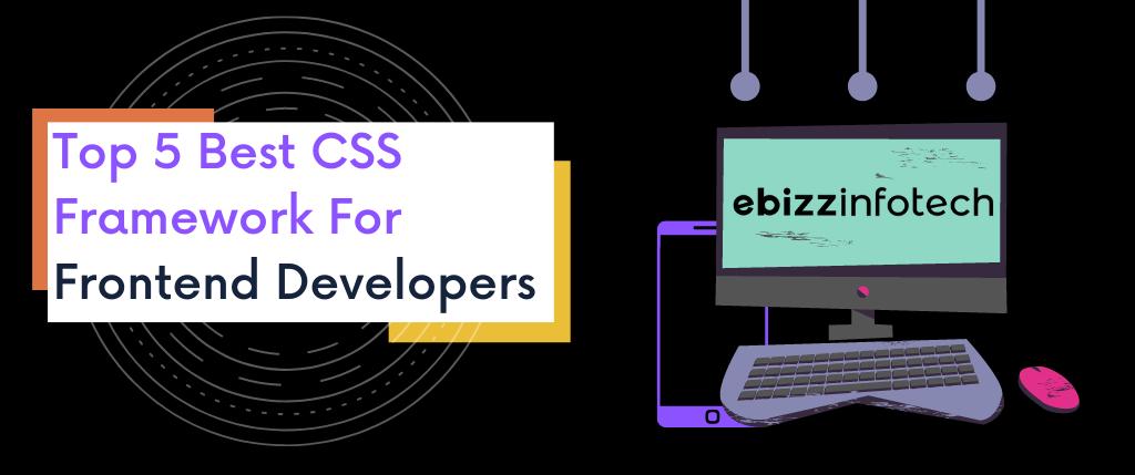 Top 5 Best CSS Framework For Frontend Developers